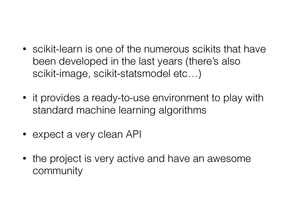 • scikit-learn is one of the numerous scikits t...