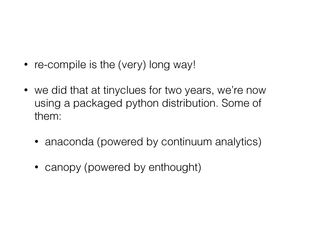 • re-compile is the (very) long way! • we did t...