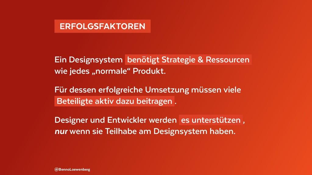 ERFOLGSFAKTOREN Ein Designsystem benötigt Str...