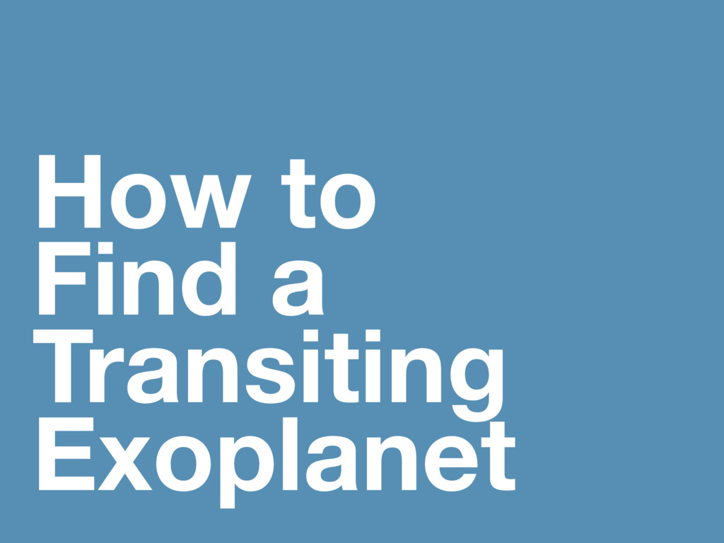 How to Find a Transiting Exoplanet