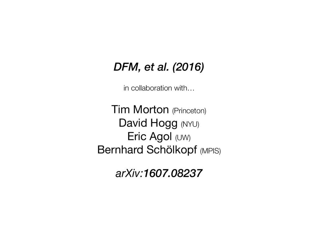 Tim Morton (Princeton)  David Hogg (NYU) Eric A...