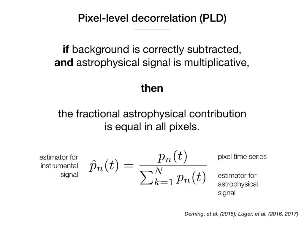 Pixel-level decorrelation (PLD) if background i...
