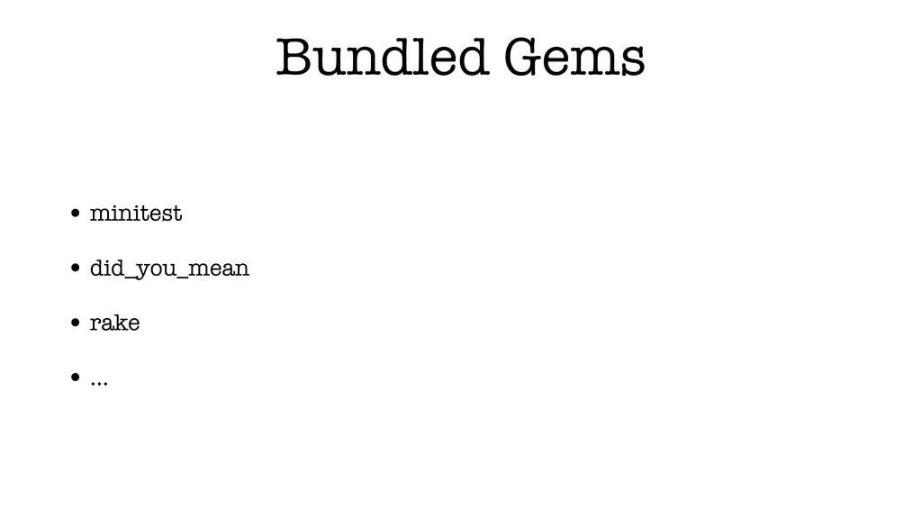 Bundled Gems • minitest • did_you_mean • rake •...