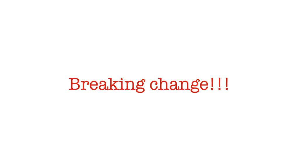Breaking change!!!