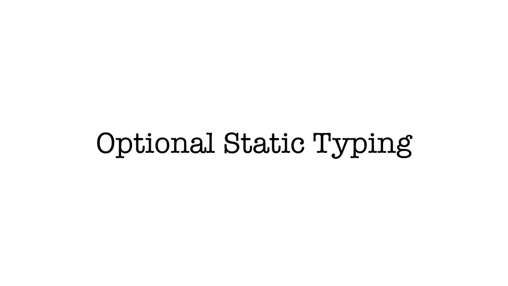 Optional Static Typing