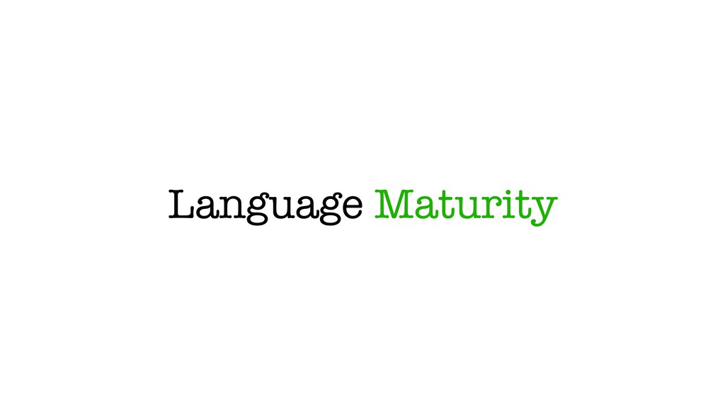 Language Maturity
