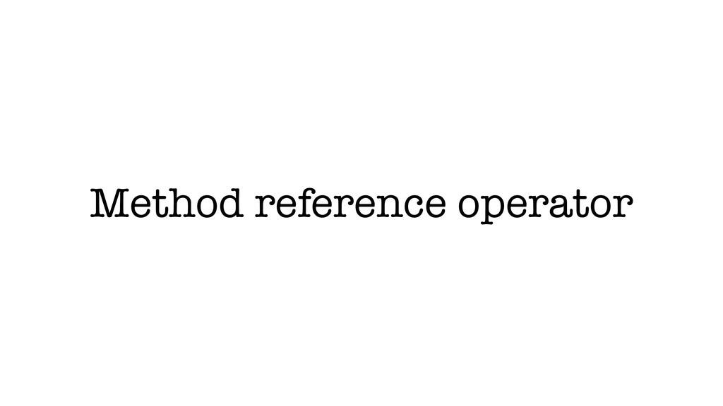 Method reference operator