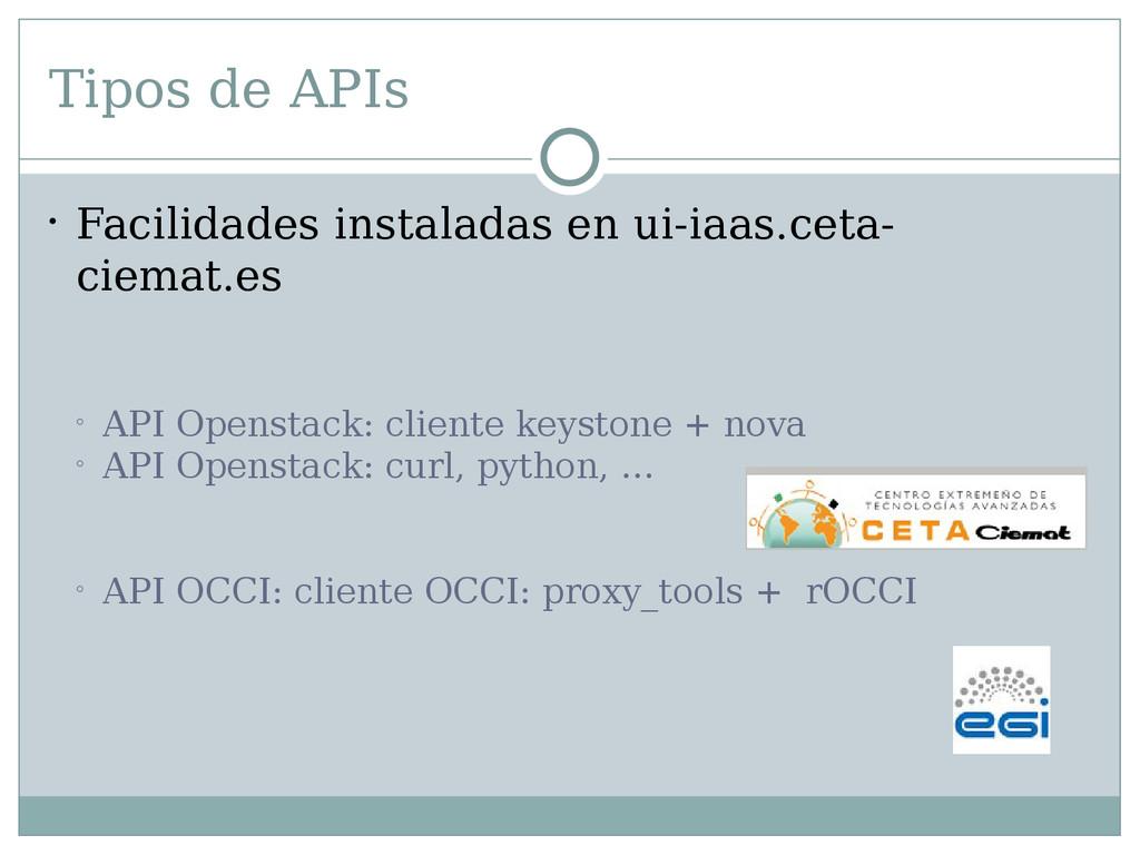 Tipos de APIs  Facilidades instaladas en ui-ia...
