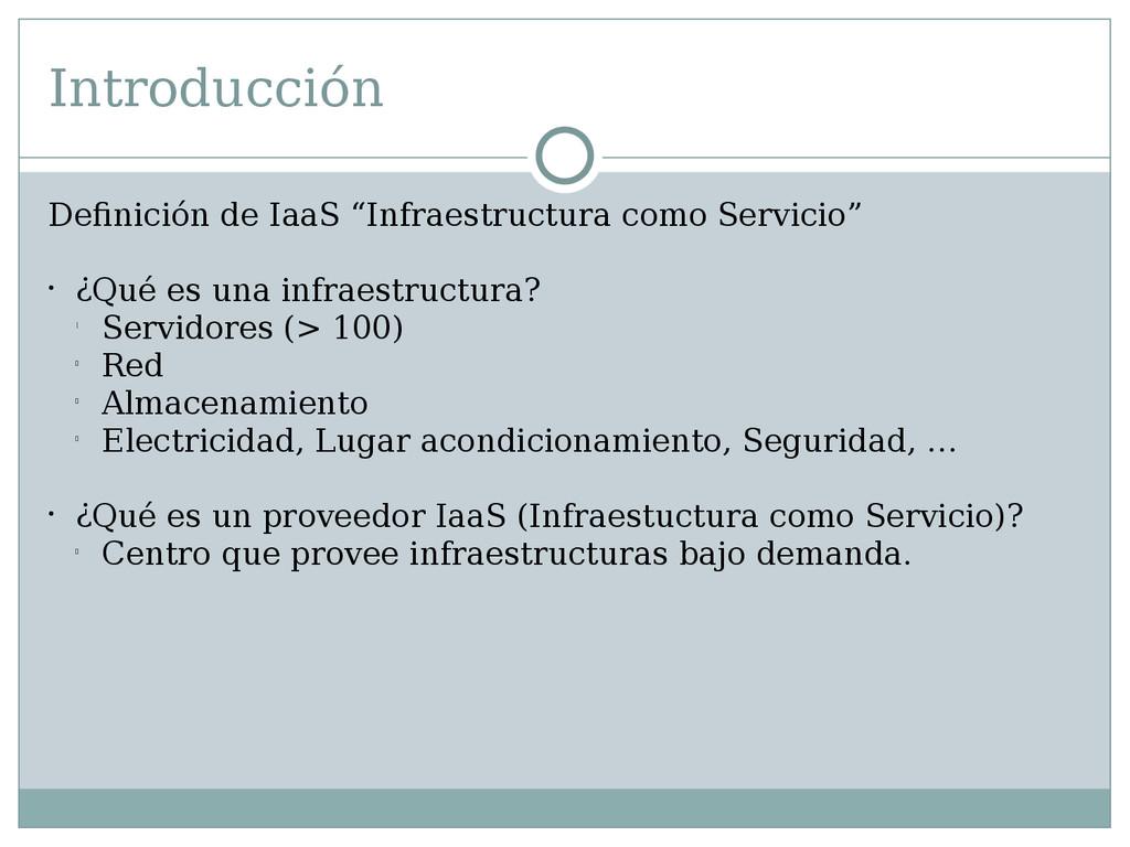 """Introducción Definición de IaaS """"Infraestructur..."""
