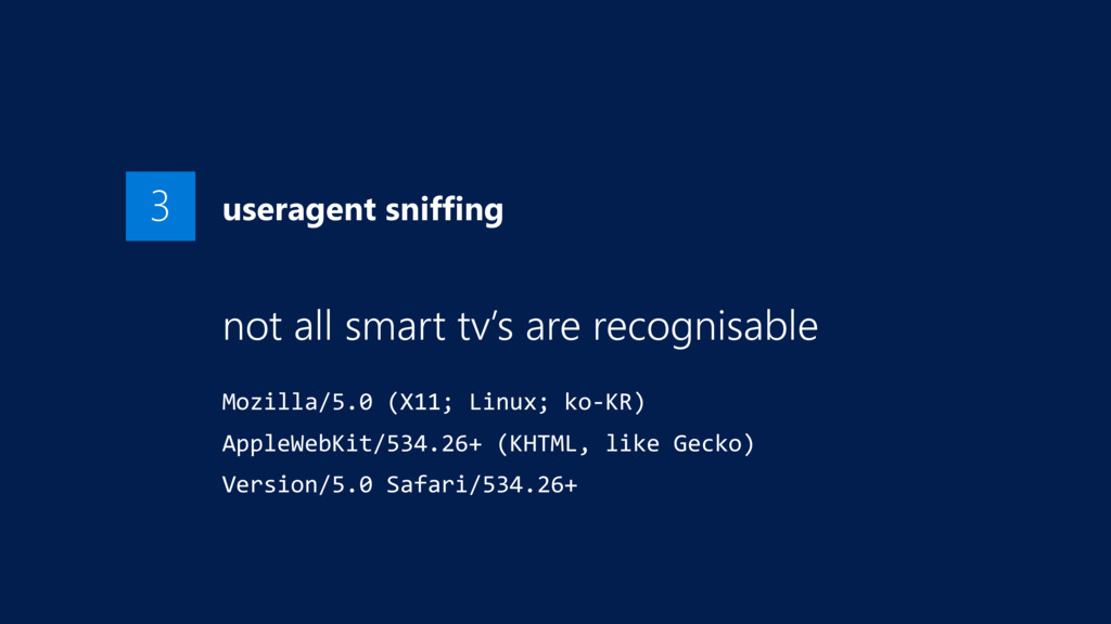 useragent sniffing not all smart tv's are recog...