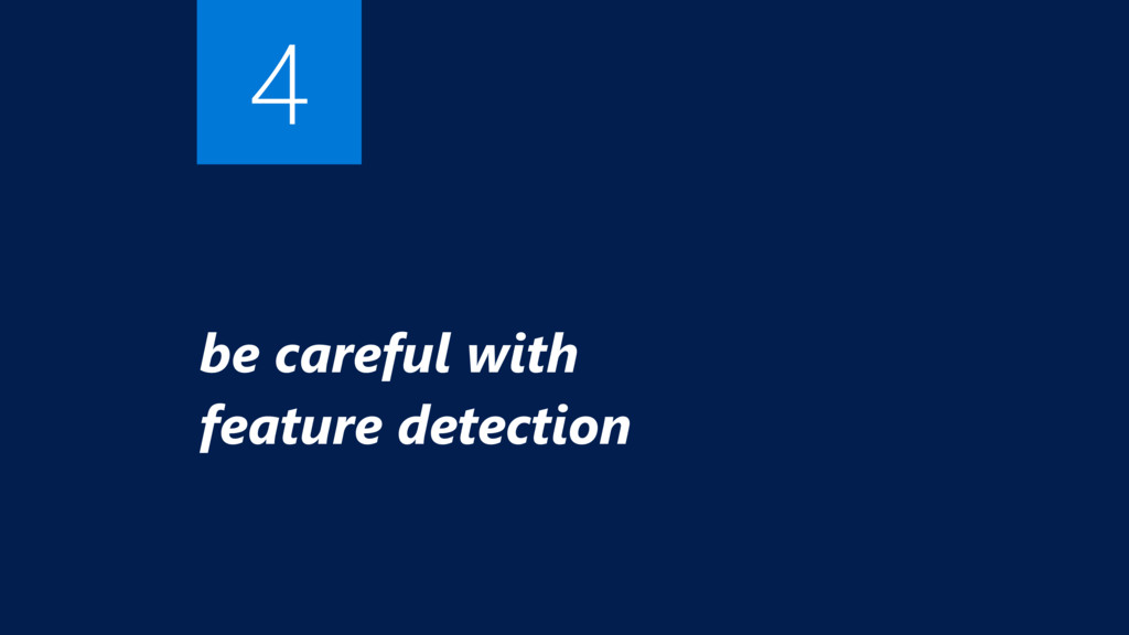 be careful with feature detection 4