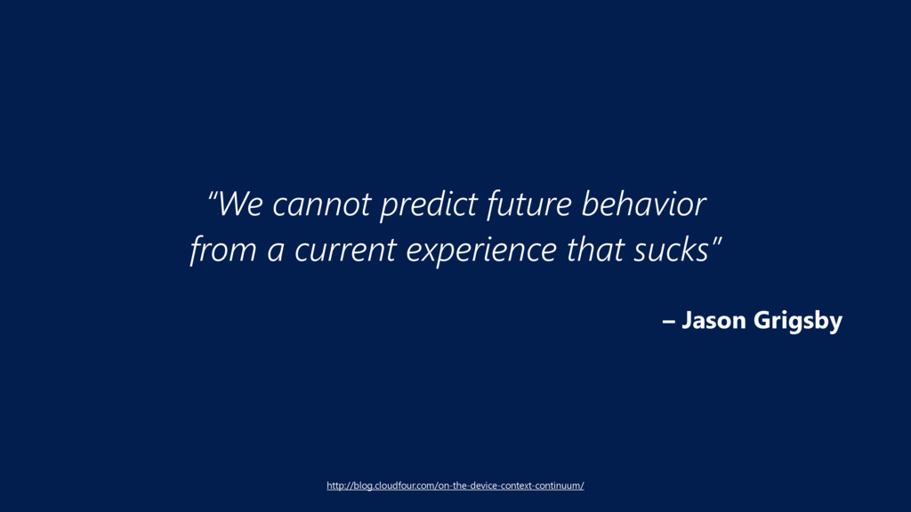"""We cannot predict future behavior