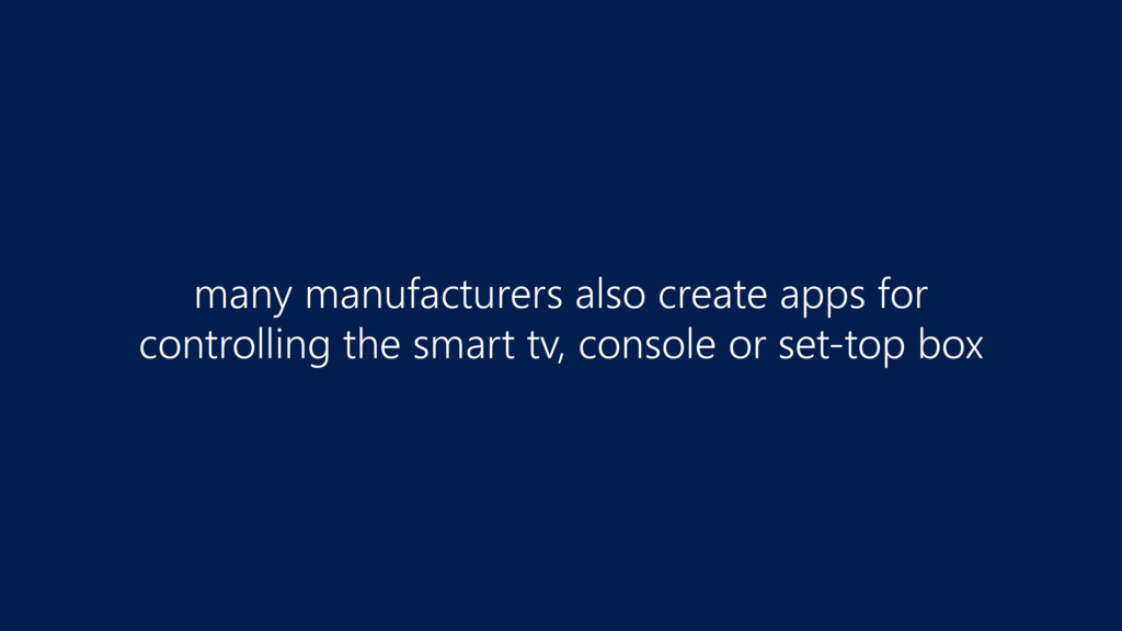many manufacturers also create apps for  contr...