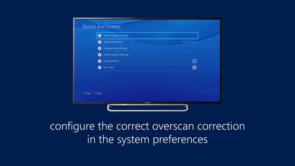 configure the correct overscan correction  in ...