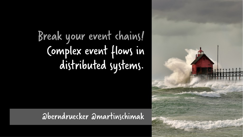 Break your event chains! Complex event flows in...