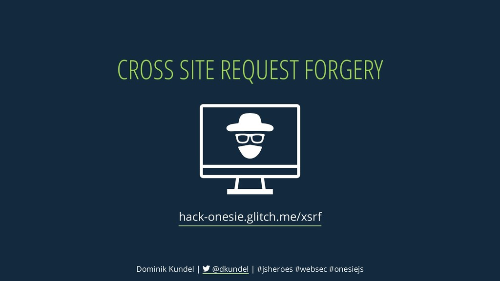CROSS SITE REQUEST FORGERY hack-onesie.glitch.m...
