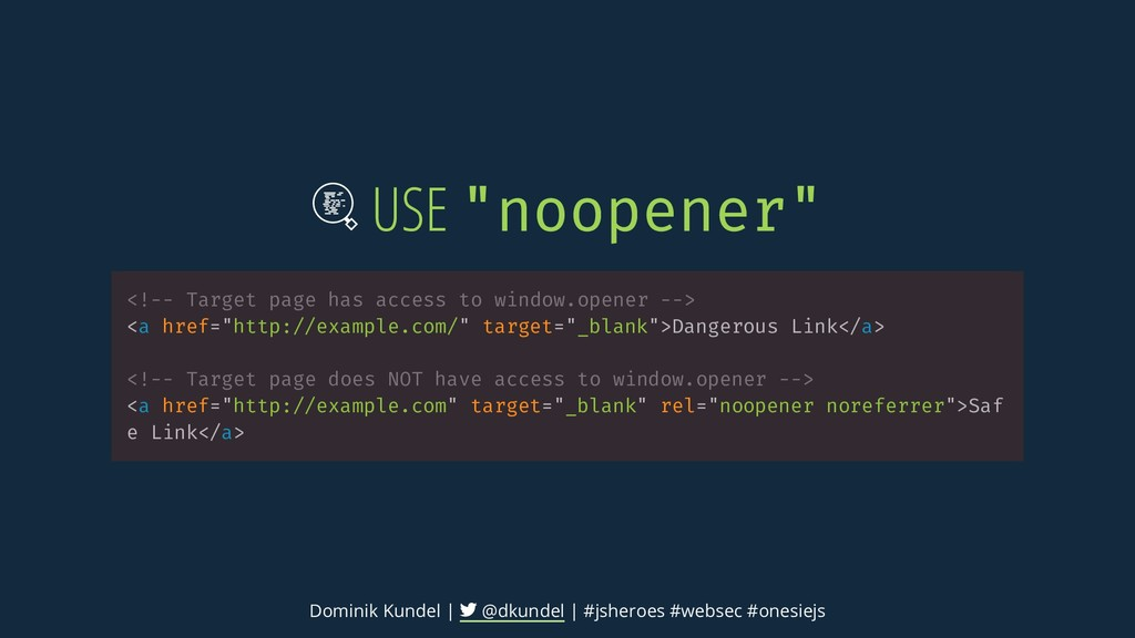 "USE ""noopener"" <!-- Target page has access to w..."