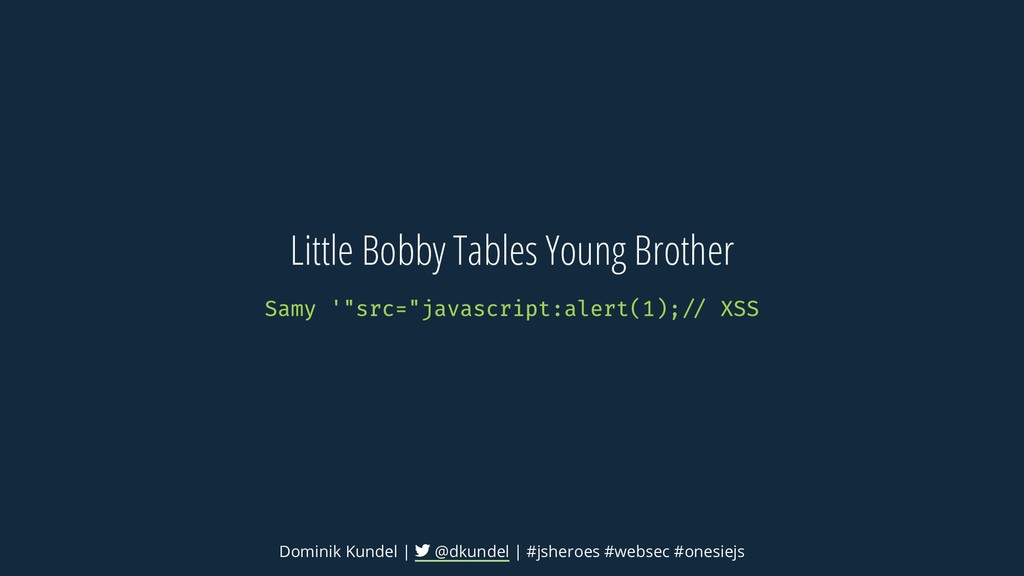"Little Bobby Tables Young Brother Samy '""src=""j..."