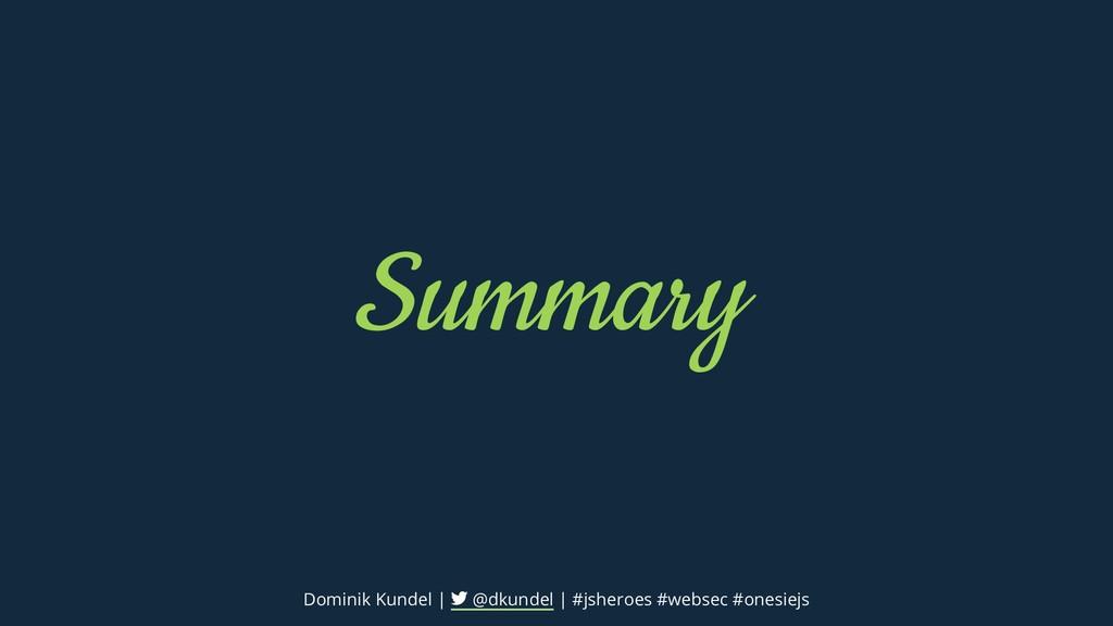 Summary Dominik Kundel | @dkundel | #jsheroes #...