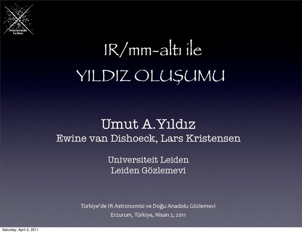 IR/mm-altı ile YILDIZ OLUSUMU Türkiye'de IR...