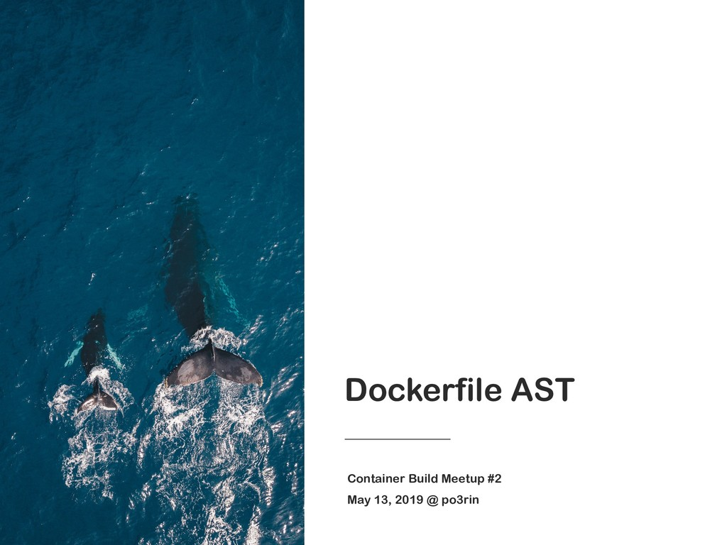 Dockerfile AST Container Build Meetup #2 May 13...
