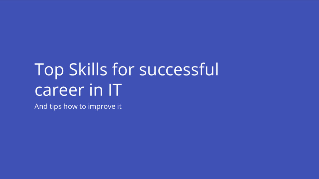 Top Skills for successful career in IT And tips...
