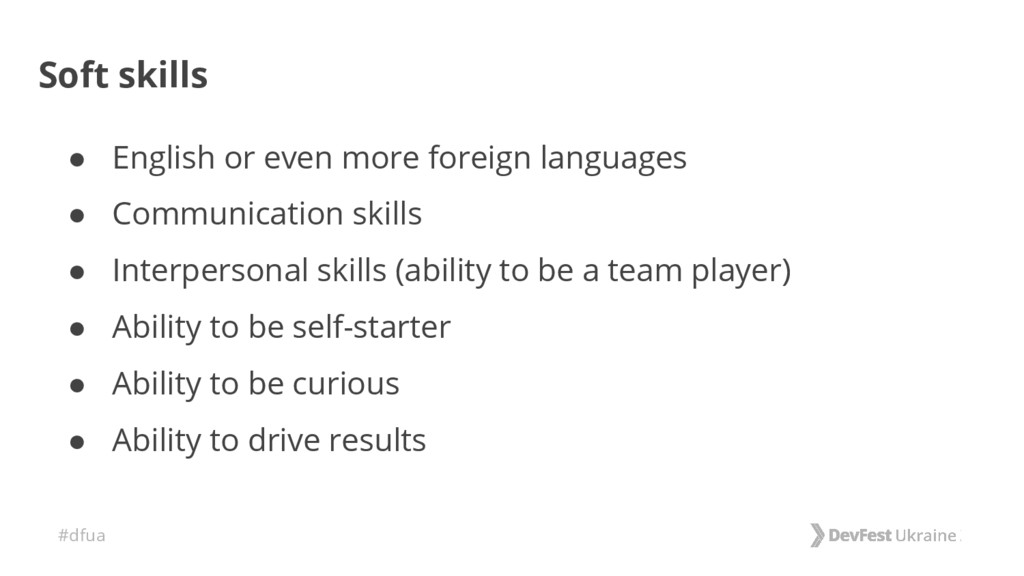 #dfua Soft skills ● English or even more foreig...
