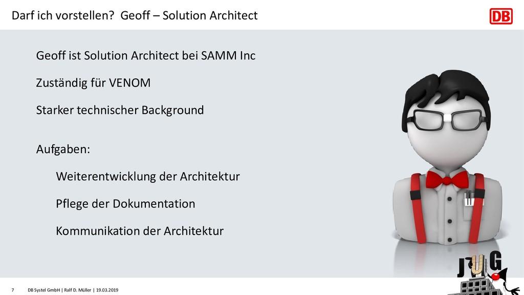 Darf ich vorstellen? Geoff – Solution Architect...