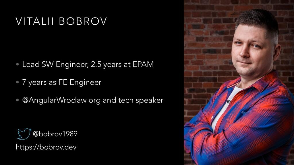 VITALII BOBROV • Lead SW Engineer, 2.5 years at...