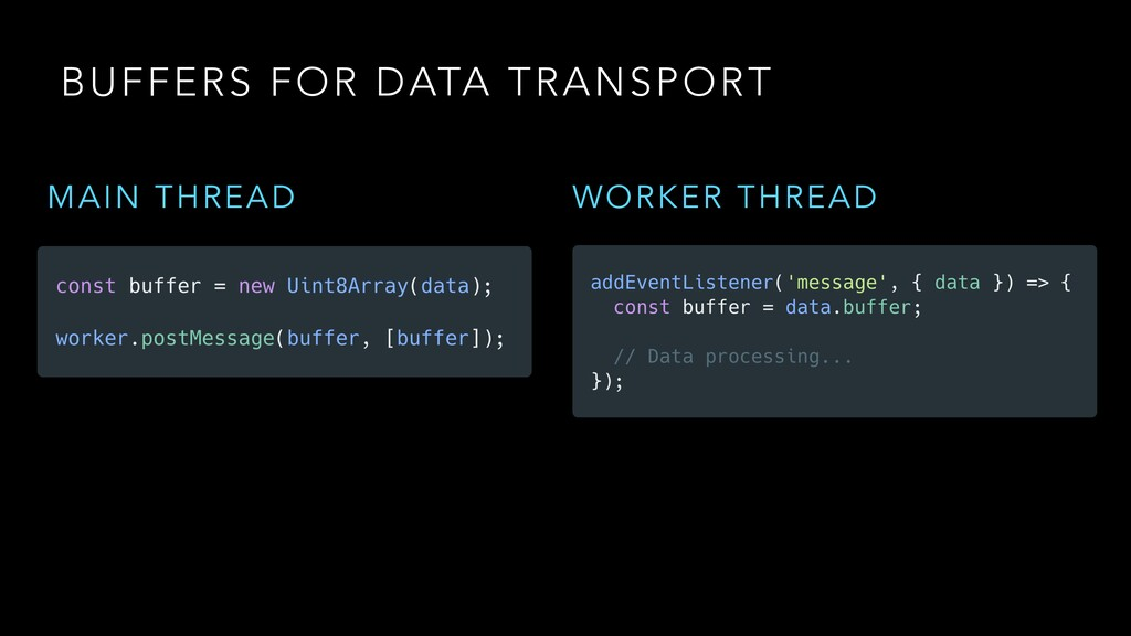 BUFFERS FOR DATA TRANSPORT MAIN THREAD WORKER T...