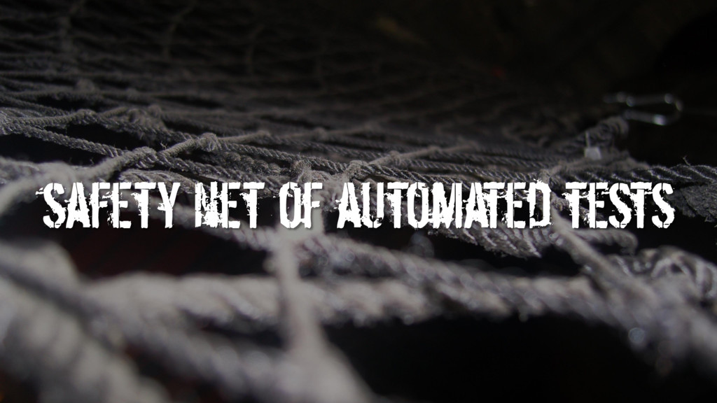 safety net of automated tests