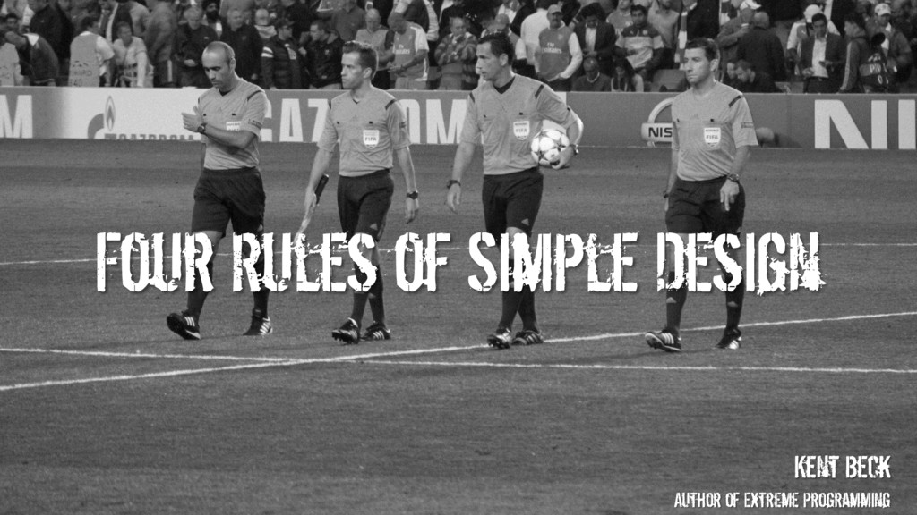 Four Rules of Simple Design Kent Beck Author of...