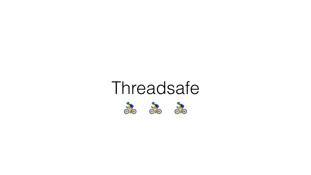 Threadsafe