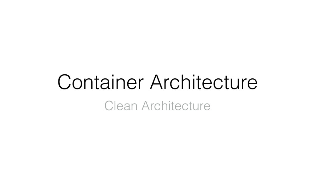 Container Architecture Clean Architecture