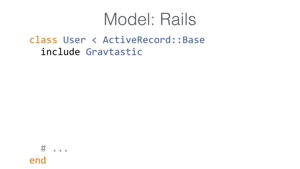 class User < ActiveRecord::Base include Gravta...