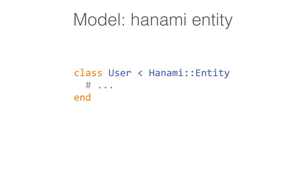 Model: hanami entity class User < Hanami::Entit...