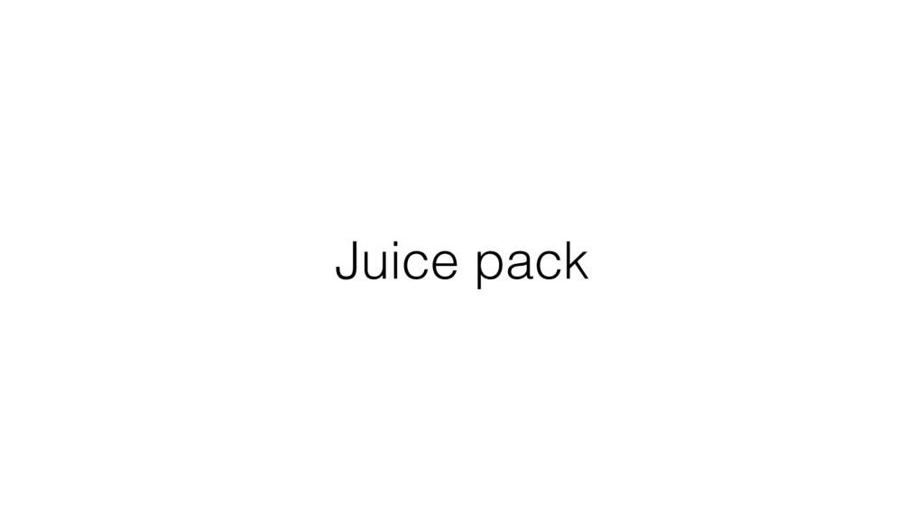Juice pack