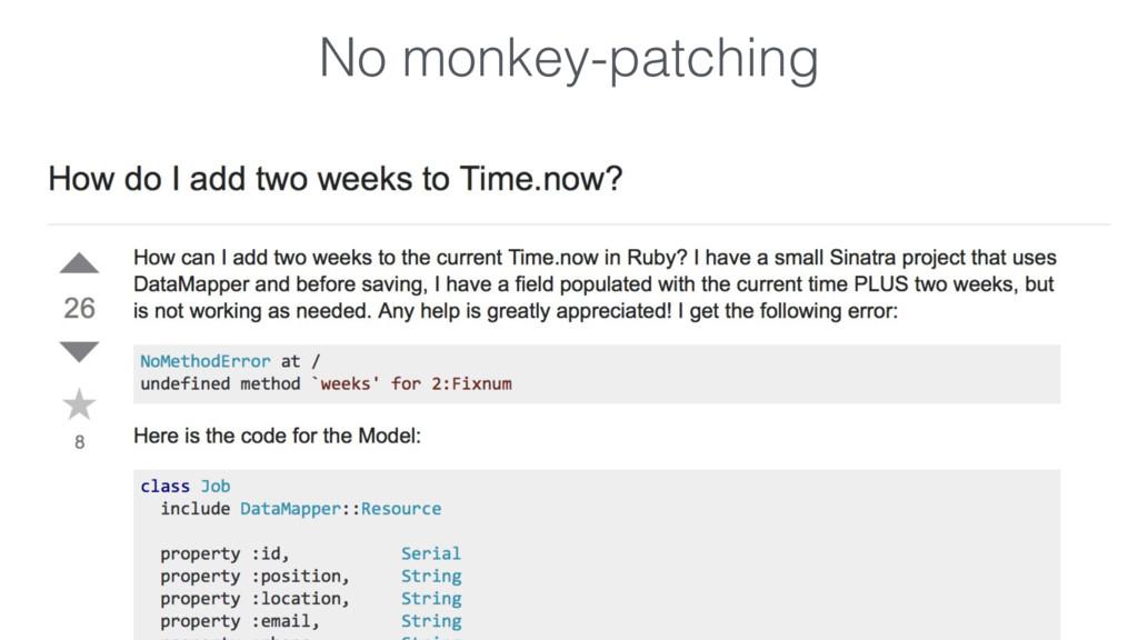 No monkey-patching