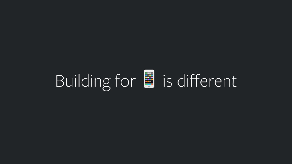 Building for  is different