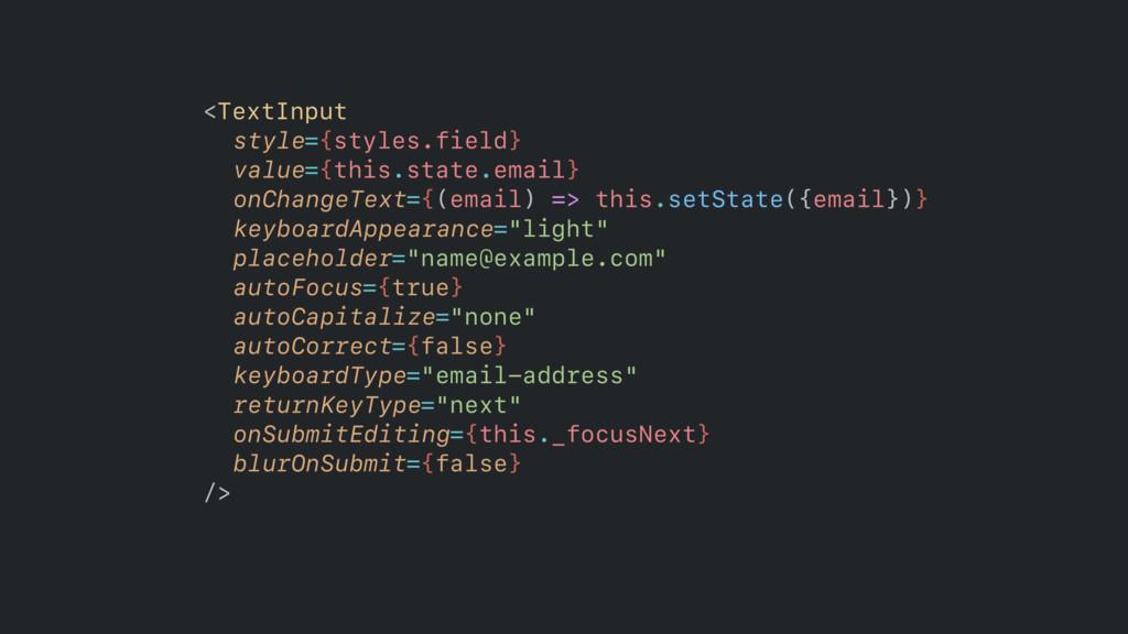 <TextInput style={styles.field} value={this.sta...