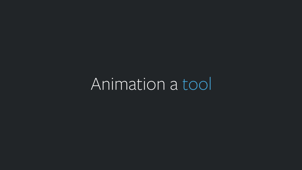Animation a tool