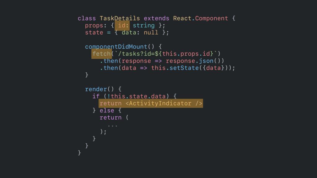 class TaskDetails extends React.Component {  p...