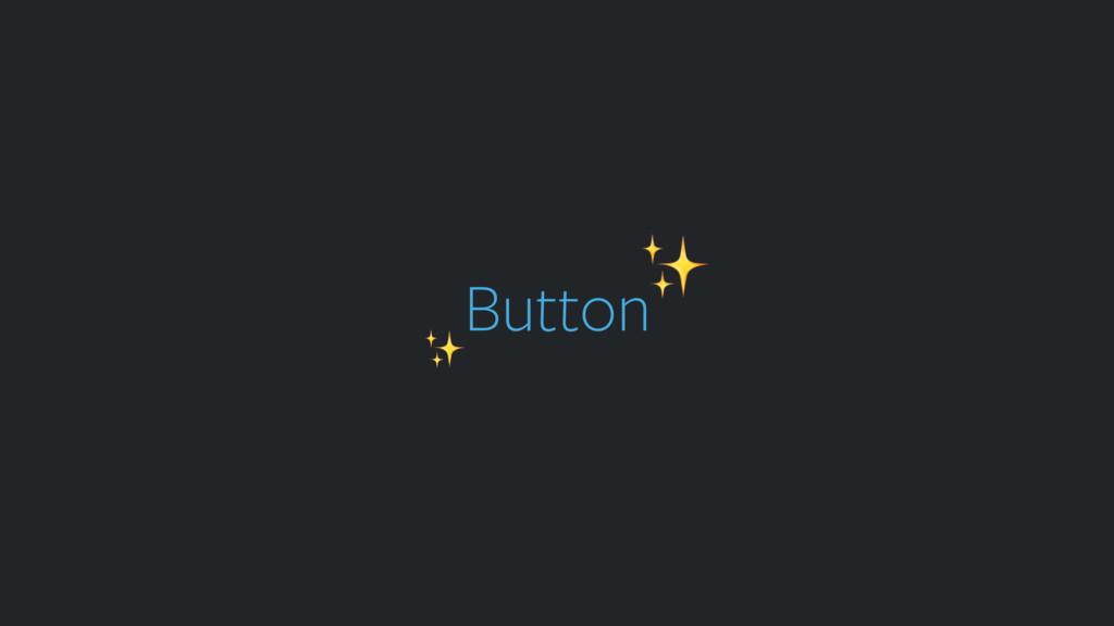 Button ✨ ✨