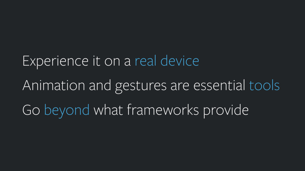 Experience it on a real device Animation and ge...