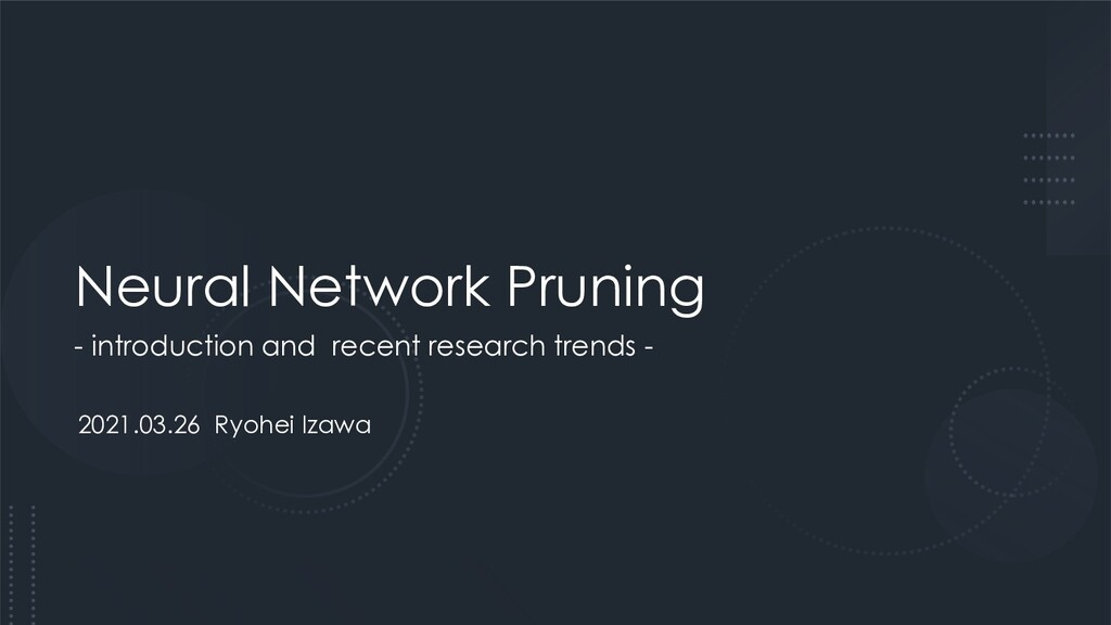 Neural Network Pruning - introduction and recen...