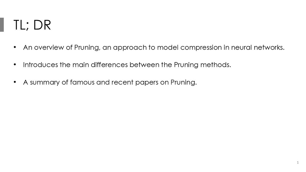 TL; DR • An overview of Pruning, an approach to...