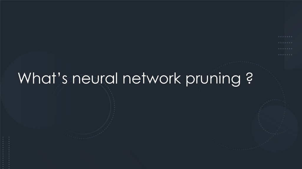 What's neural network pruning ?
