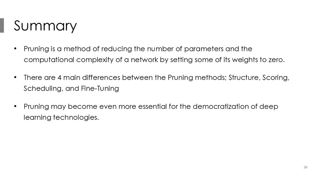 Summary • Pruning is a method of reducing the n...