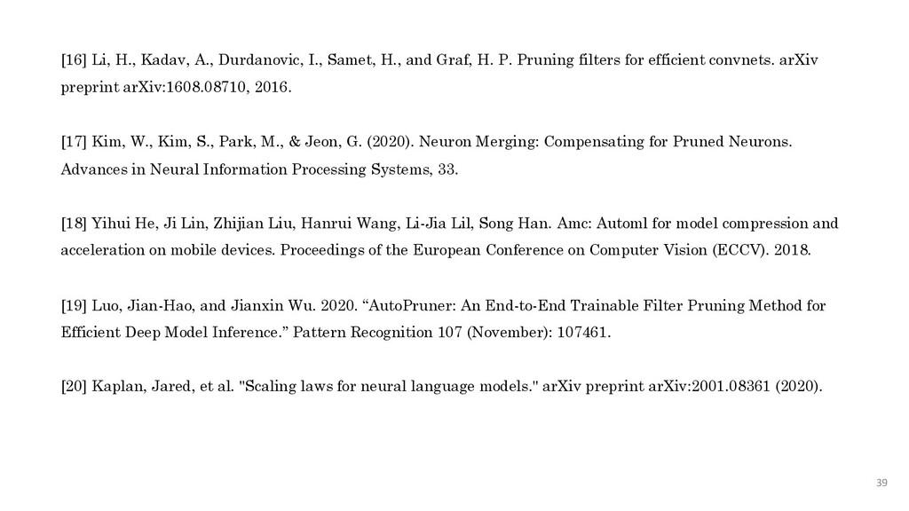 39 [16] Li, H., Kadav, A., Durdanovic, I., Same...