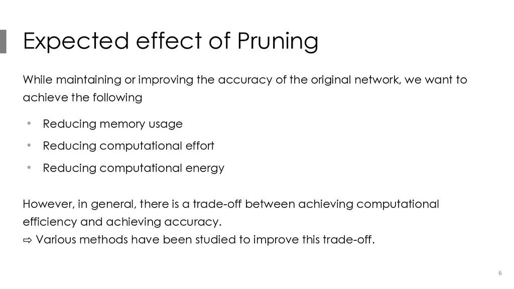 Expected effect of Pruning While maintaining or...